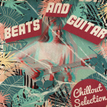 Beats And Guitar - Chillout Selection