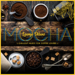 Mocha Lounge Deluxe - Chillout Music For Coffee Lovers