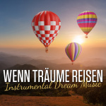 Wenn Träume reisen - Instrumental Dream Music