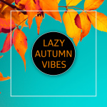 Lazy Autumn Vibes