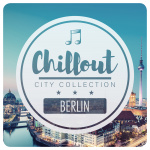 Chillout City Collection - Berlin