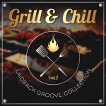 Grill & Chill Vol. 2 - Laidback Groove Collection
