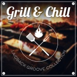 Grill & Chill - Laidback Groove Collection