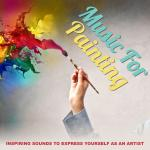 Music For Painting - Inspiring Sounds To Express Yourself As An Artist