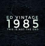 1985 / This Is Not The End