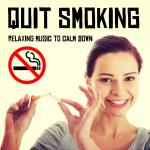 Quit Smoking - Relaxing Music To Calm Down