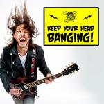 Keep Your Head Banging!