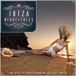 Ibiza Night Tales - The Best Of Mediterranean Chillout Music