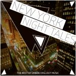 New York Night Tales - The Best Of Urban Chillout Music