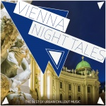 Vienna Night Tales - The Best Of Urban Chillout Music
