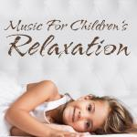 Music For Children's Relaxation